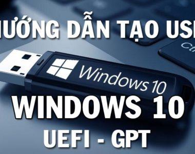Cách tạo USB cài Windows 10 Boot UEFI - GPT bằng Rufus